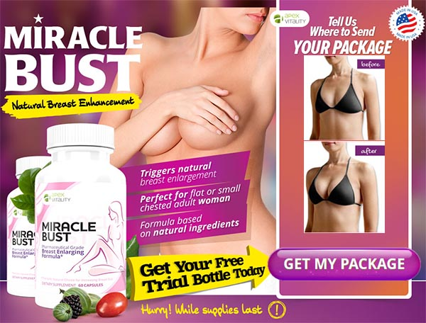 miracle bust pills